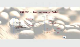 KAFFEE - Das schwarze Gold