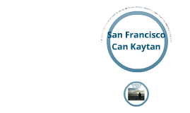Copy of San Francisco Can Kaytan