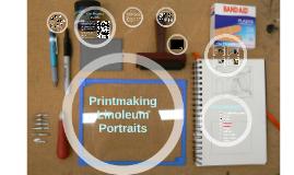 Printmaking: Linoleum Portraits