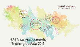 ISAS Visa Assessments Training Update 2016