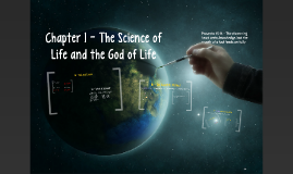 Chapter 1 - The Science of Life and the God of Life (Lecture)