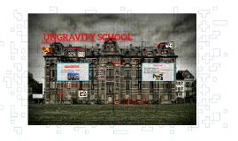 UNGRAVITY SCHOOL