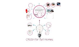 CRUSH for Ball Homes