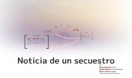 Copy of Noticia de un secuestro