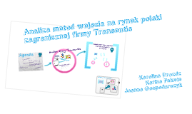 Analiza metod wejścia na rynek polski zagranicznej firmy Transentis