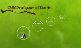 Child Developmental Theorist
