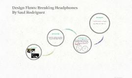 Copy of Design Flaws: Breaking Headphones