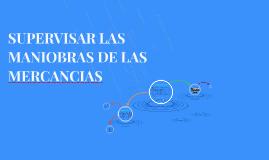 SUPERVISAR LAS MANIOBRAS DE LAS MERCANCIAS