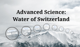 Advanced Science: Water of Switzerland