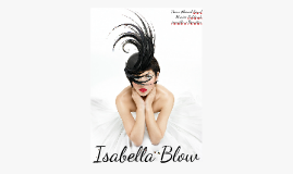 Who's Who? -Isabella Blow