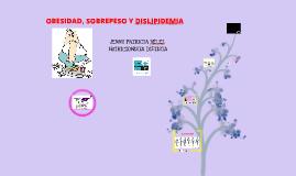 OBESIDAD, SOBREPESO Y DISLIPIDEMIA
