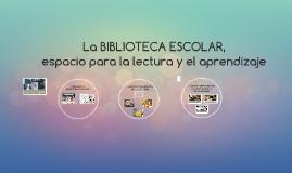 La Biblioteca escolar, espacio para la lectura y el aprendizaje
