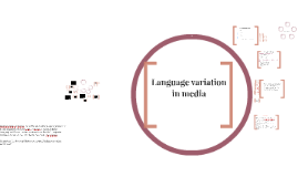 2.1. Introduction: Language variation in media: introduction