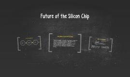 Future of the Silicon Chip