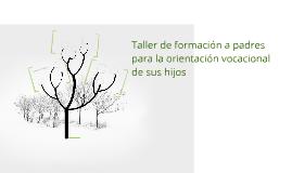 Copy of taller de formación a padres para la orientación vocacional