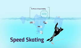 The Physics Of Speed Skating