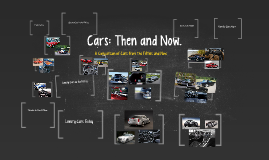 Cars: Then and Now.