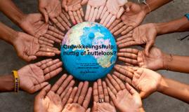 Ontwikkelingshulp: nuttig of nutteloos?