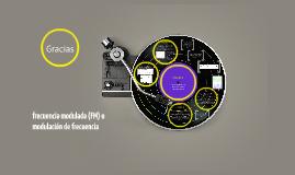 frecuencia modulada (FM) o modulation de frecuencia