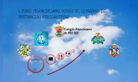 I FORO FRANCISCANO SOBRE EL CONSUMO DE SUSTANCIAS PSICOACTIVAS