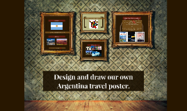 Design and draw our own Argentina travel poster.