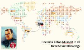 Hoe was Anton Musssert in de tweede wereldoorlog?
