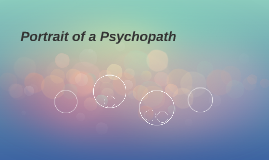 Portrait of a Psychopath