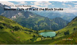 ENG4U1 Seminar: Life of Pi and The Black Snake