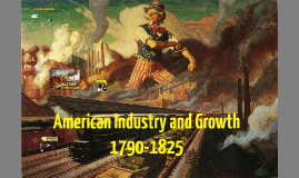 American Industry and Growth 1790-1825