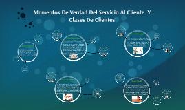 Copy of Momentos De Verdad Del Servicio Al Cliente  Y Clases De Clie