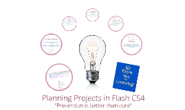 Copy of Planning Projects in Flash CS4