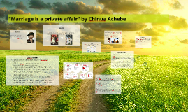 an analysis of tribal marriage tradition in marriage is a private affair by chinua achebe 'marriage is a private affair' – by chinua achebe 'marriage is a private affair' is a short story written by chinua achebe, in the year 1952 the story takes place in lagos in nigeria in the 1950ies.