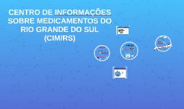 CENTRO DE INFORMAÇÕES SOBRE MEDICAMENTOS DO RIO GRANDE DO SUL