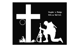 snyder vs phelps In 2006, albert snyder, the father of a marine killed in iraq but margie phelps, counsel for westboro and daughter of the church's founder.