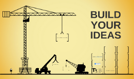 Build Your Ideas