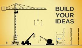 Build Your Ideas