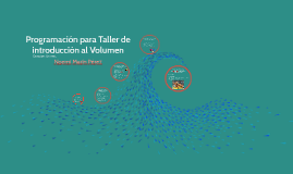 Programación para Taller de introducción al Volumen