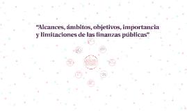 """""""Alcances, ámbitos, objetivos, importancia y limitaciones de"""