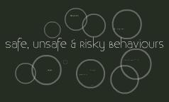Safe, Unsafe