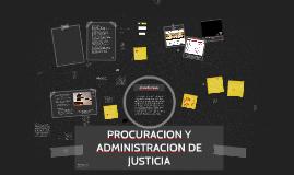 Copy of PROCURACION Y ADMINISTRACION DE JUSTICIA