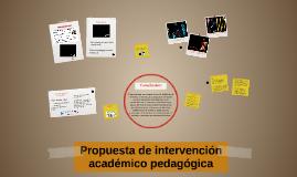 Propuesta de intervención acedémico pedagógica