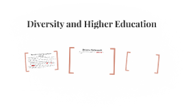 Diversity and Higher Education