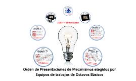 2014 Octavos Básicos: Orden Presentaciones Mecanismos Proyecto MyC1