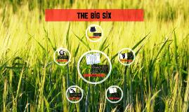 Copy of The big six