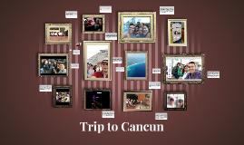 Trip to Cancun