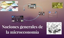 NOCIONES GENERALES DE MICROECONOMÍA