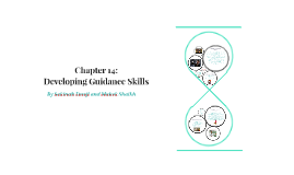 Copy of Chapter 13: Developing Guidance Skills