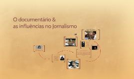 O documentário e as influências no Jornalismo