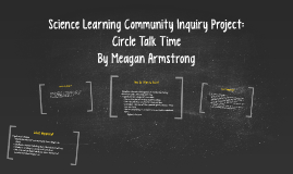 Science Learning Community Inquiry Project: