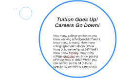 Tuition Goes Up! Careers Go Down!
